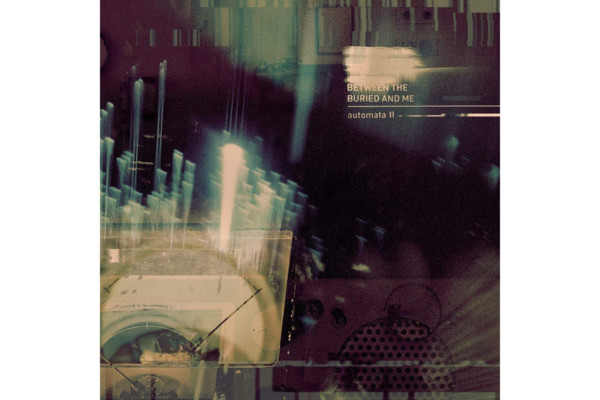 """Between the Buried and Me Releases """"Automata II"""""""