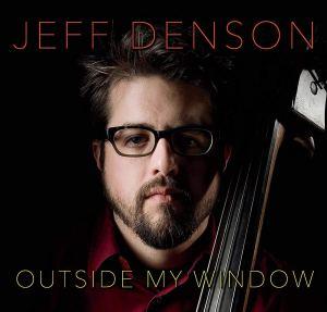 Jeff Denson: Outside My Window