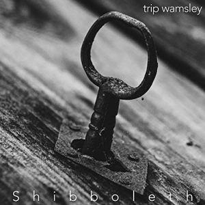 Trip Wamsley: Shibboleth