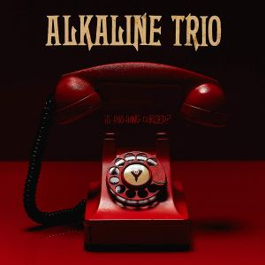 Alkaline Trio: Is This Thing Cursed?