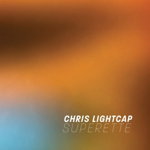 Chris Lightcap: Superette
