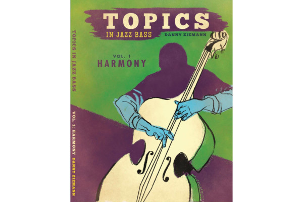 "Danny Ziemann Publishes ""Topics in Jazz Bass Vol 1: Harmony"""