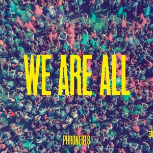 Phronesis: We Are All