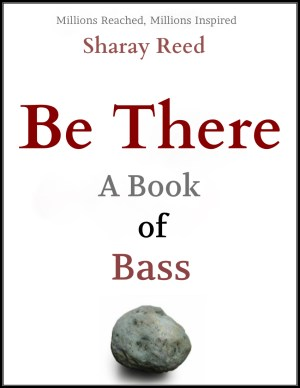 Sharay Reed: Be There: A Book of Bass
