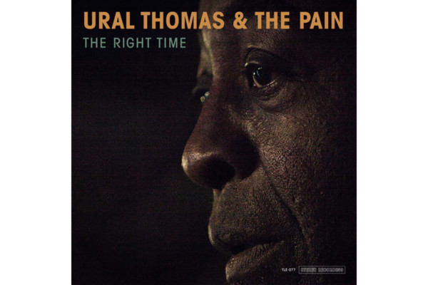 "Ural Thomas & The Pain Release ""The Right Time"""