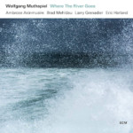"Larry Grenadier Anchors Wolfgang Muthspiel's ""Where The River Goes"""