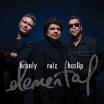 "Jimmy Haslip Joins Otmaro Ruíz and Jimmy Branly for ""Elemental"""