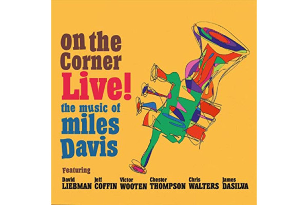 "David Liebman Releases ""On The Corner Live: The Music Of Miles Davis"" with Victor Wooten"