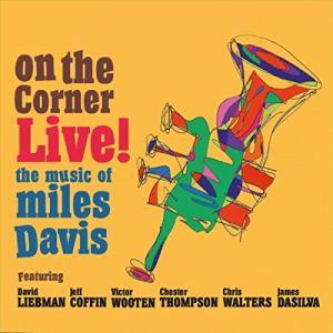 David Liebman: On The Corner Live: The Music Of Miles Davis