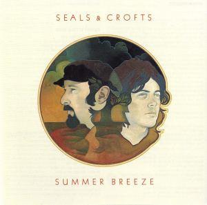 Seals and Crofts: Summer Breeze
