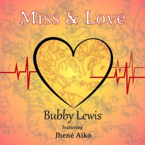 Bubby Lewis: Miss & Love