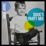 "Doug Johns Releases ""Doug's Party Mix"""