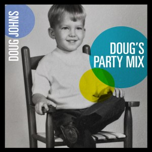 Doug Johns: Doug's Party Mix