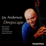 "Jay Anderson Returns to Band Leader on ""Deepscape"""