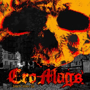 Cro-Mags: Don't Give In