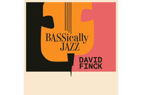 "David Finck Releases ""Bassically Jazz"""
