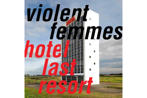 "The Violent Femmes Return with ""Hotel Last Resort"""