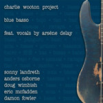 "Charlie Wooton Project Releases ""Blue Basso"""
