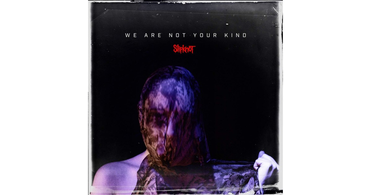 "Slipknot Returns with ""We Are Not Your Kind"" – No Treble"