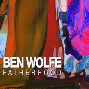 Ben Wolfe: Fatherhood