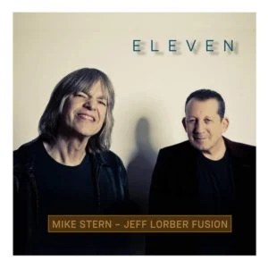 Mike Stern & Jeff Lorber Fusion: Eleven