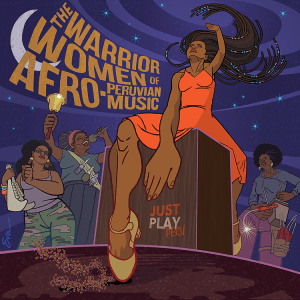 The Warrior Women of Afro-Peruvian Music