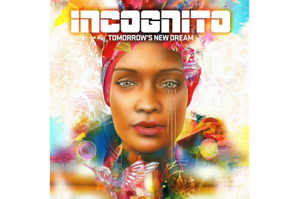 "Incognito Returns with ""Tomorrow's New Dream"""