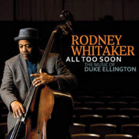 """Rodney Whitaker Pays Tribute to Ellington with """"All Too Soon"""""""