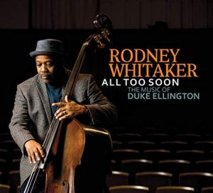 Rodney Whitaker: All Too Soon