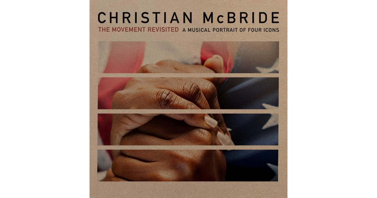 """Christian McBride Releases """"The Movement Revisited: A Musical Portrait of Four Icons"""""""