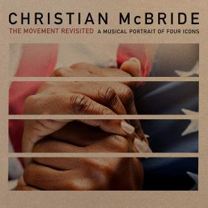 Christian McBride: The Movement Revisited: A Musical Portrait of Four Icons