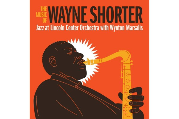 """The Jazz at Lincoln Center Orchestra Releases """"The Music of Wayne Shorter"""""""