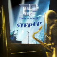 """Tower of Power Returns with """"Step Up"""""""