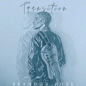Brandon Rose: Transition