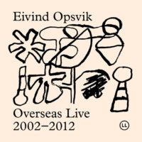 "Eivind Opsvik Releases ""Overseas Live 2002-2012"""