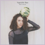 "Helen Svoboda Release Solo Debut, ""Vegetable Bass"""