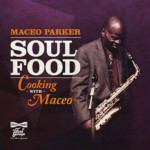 "Tony Hall Grooves On New Maceo Parker Album, ""Soul Food"""