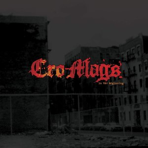 The Cro-Mags: In The Beginning