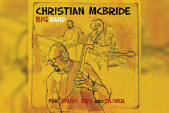 """Christian McBride Releases """"For Jimmy, Wes and Oliver"""" with His Big Band"""