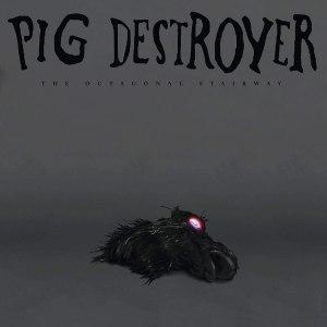 Pig Destroyer: The Octagonal Stairway