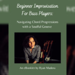 "Ryan Madora Publishes Free eBook, ""Beginning Improvisation for Bass Players"""