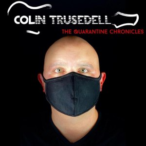 Colin Trusedell: The Quarantine Chronicles