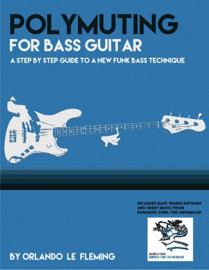 Orlando le Fleming: Polymuting for Bass Guitar