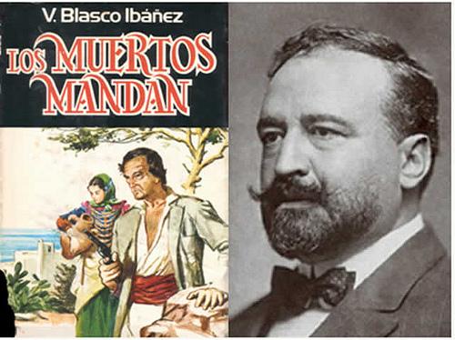 """Vicente Basco Ibañez y su libro """"Los muertos mandan"""". Década de 1910."""