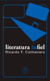 Portada de 'Literatura infiel', de Ricardo F. Colmenero.