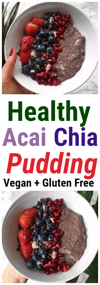 Acai Chia Pudding Recipe - Vegan + Gluten Free