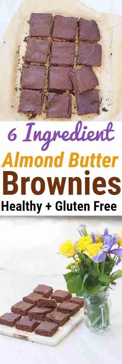 HEALTHY 6 INGREDIENT ALMOND BUTTER BROWNIES