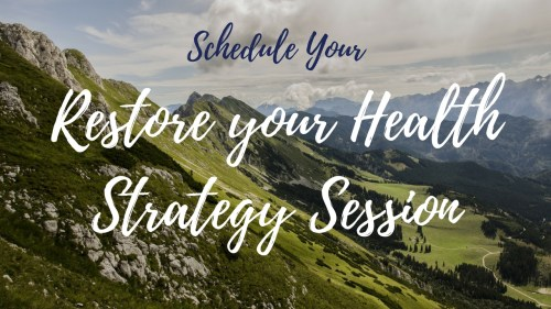 Restore your Health Strategy Session
