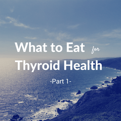 What to eat for thyroid part 1
