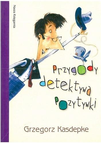 Najciekawsze książki dla dzieci - Detektyw pozytywka